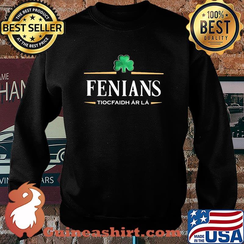 Fenians Tiocfaidh Ar La Irish Patrick Day Shirt Sweater