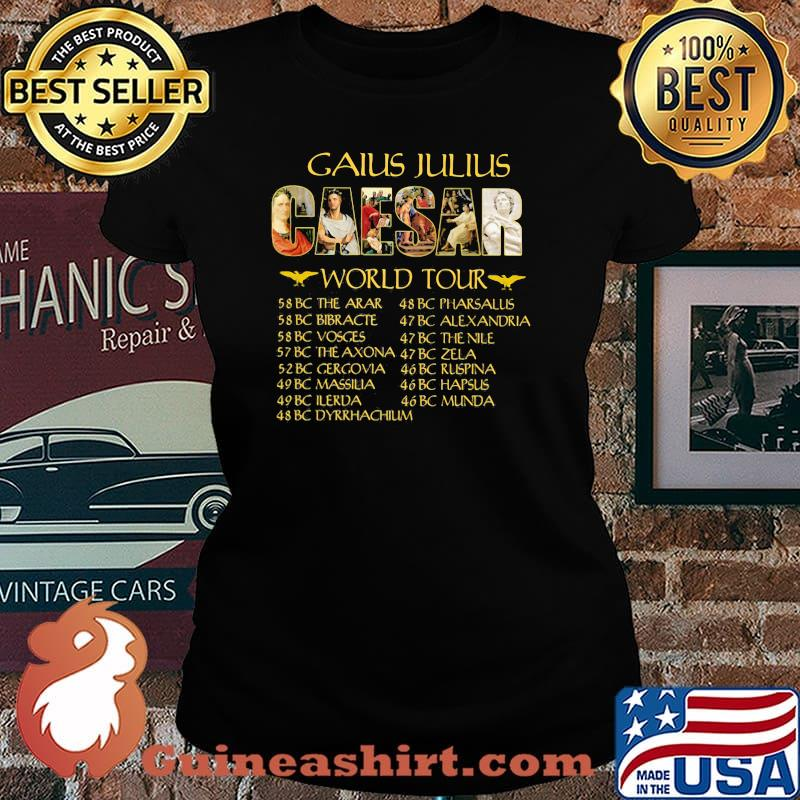 Gaius Julius Caesar World Tour Shirt Laides tee
