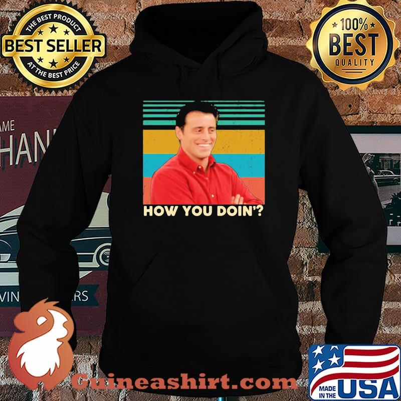 How You Doin Vintage Shirt Hoodie