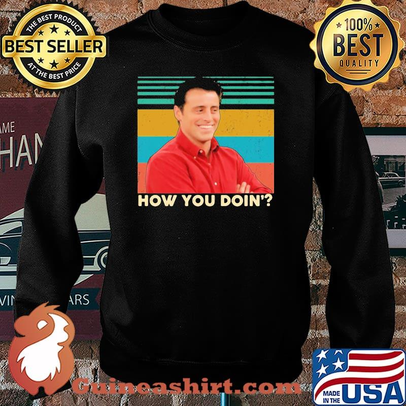 How You Doin Vintage Shirt Sweater