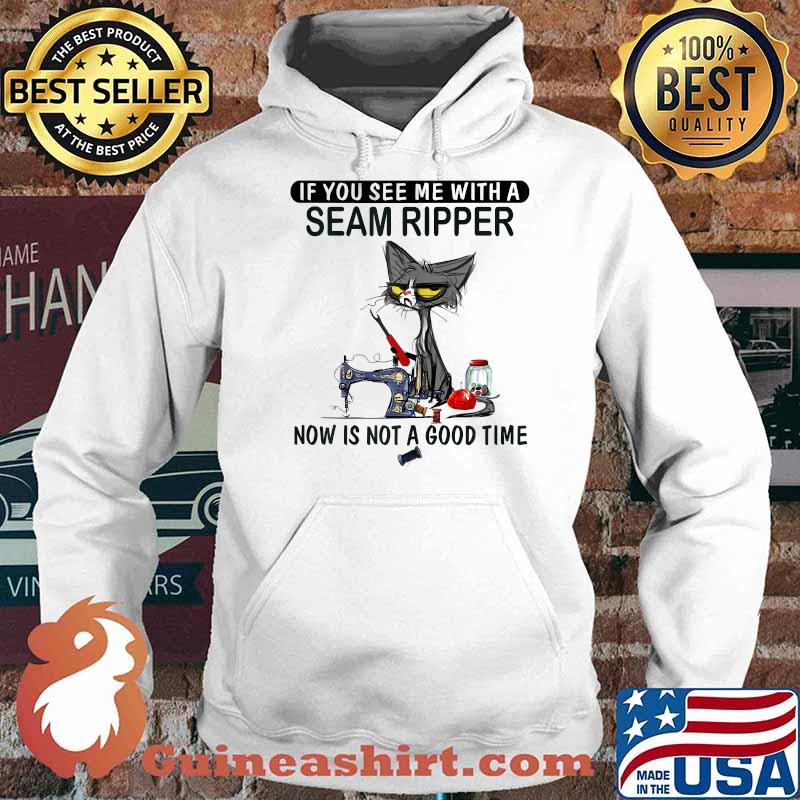 If You See Me With A Seam Ripper Now Is Not A Good Time Black Cat Sewing Shirt Hoodie