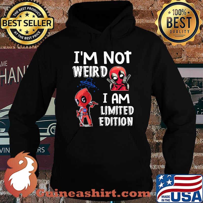 Im Not Weird I Am Limited Edition Deadpool Shirt Hoodie