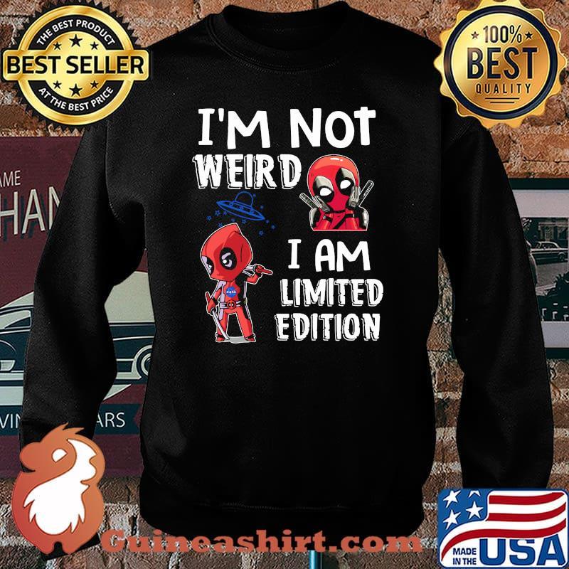 Im Not Weird I Am Limited Edition Deadpool Shirt Sweater