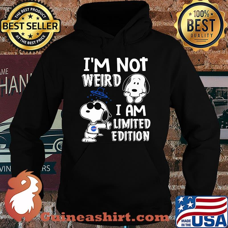 Im Not Weird I Am Limited Edition Snoopy Shirt Hoodie