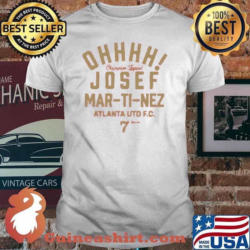 Ohhh Josef Martinez Atlanta Shirt