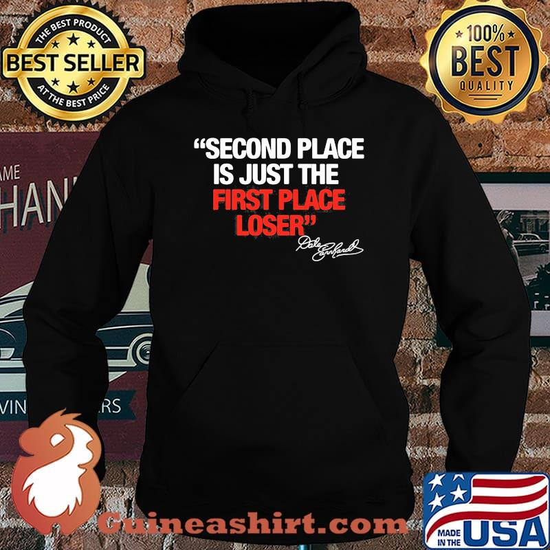 Second Place Is Just The First Place Loser Quote By Dale Earnhardt Shirt Hoodie