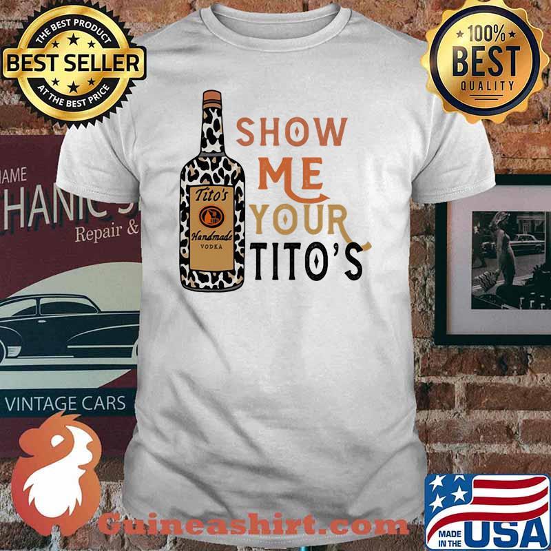 Show Me Your Titos Leopard Shirt
