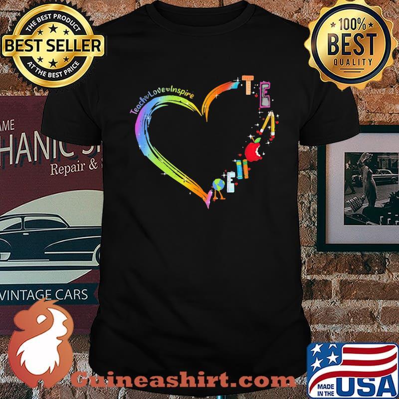 Teach Love Inspire Heart Shirt