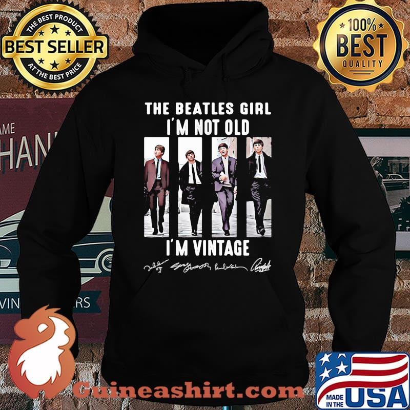 The Beatles Girl I'm Not Old Im Vintage Signature Shirt Hoodie