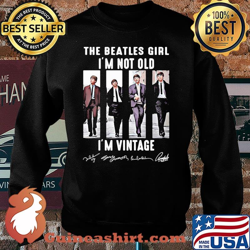 The Beatles Girl I'm Not Old Im Vintage Signature Shirt Sweater