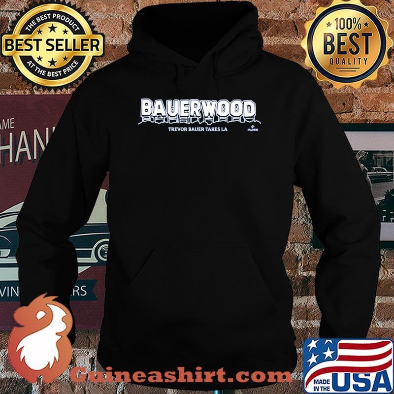 Trevor Bauer Bauerwood Takes La Shirt Hoodie