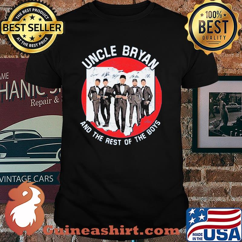 Uncle Bryan And The Rest Of The Boys Signature Shirt