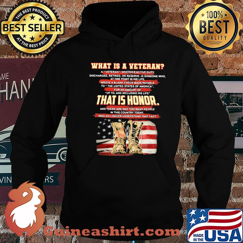 What Is Veteran That Is Honor Boots American Flag Shirt Hoodie