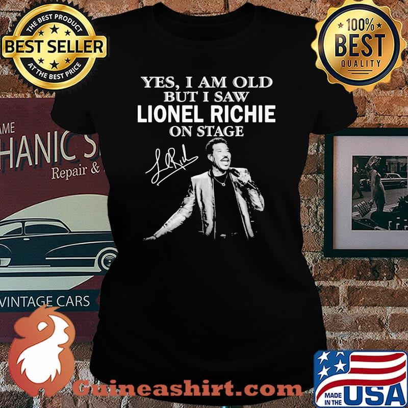Yes I Am Old But I Saw Lionel Richie On Stage Signature Shirt Laides tee