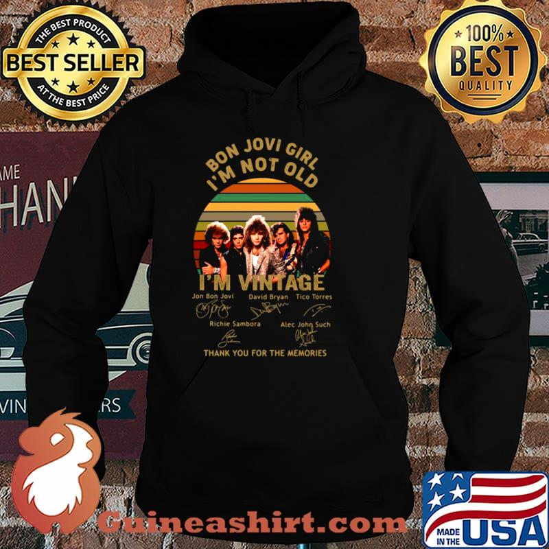Bon Jovi girl Im not old Im vintage thank you for the memories signatures Hoodie