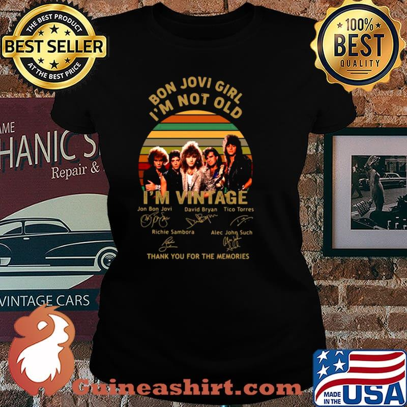 Bon Jovi girl Im not old Im vintage thank you for the memories signatures Laides tee
