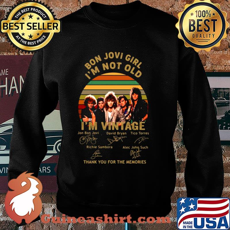 Bon Jovi girl Im not old Im vintage thank you for the memories signatures Sweater