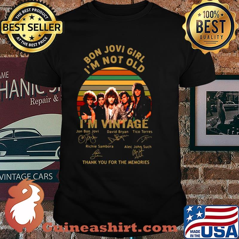 Bon Jovi girl Im not old Im vintage thank you for the memories signatures shirt