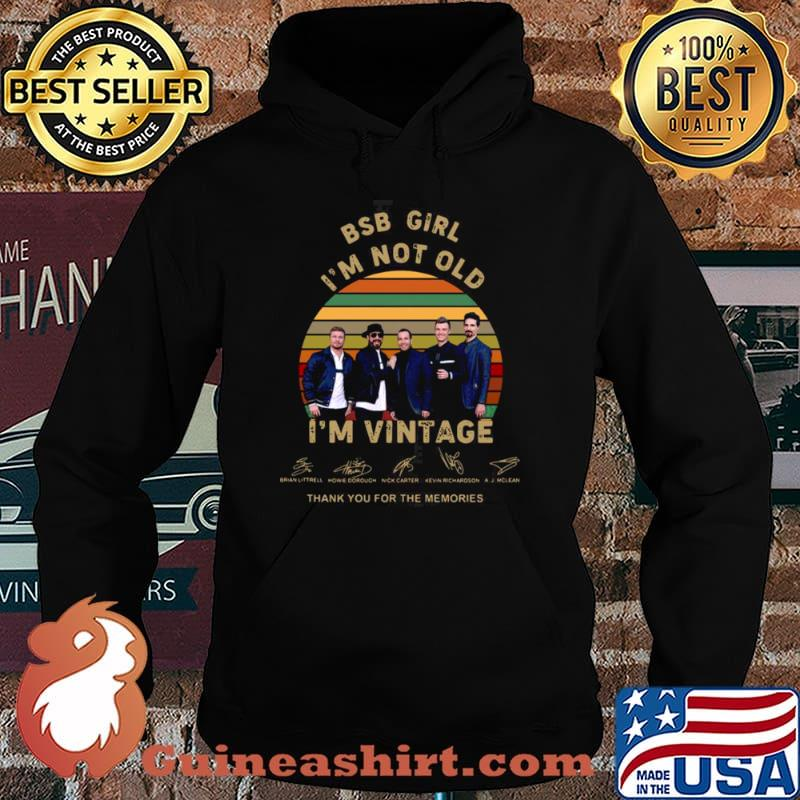 BSB girl Im not old Im vintage thank you for the memories signatures Hoodie
