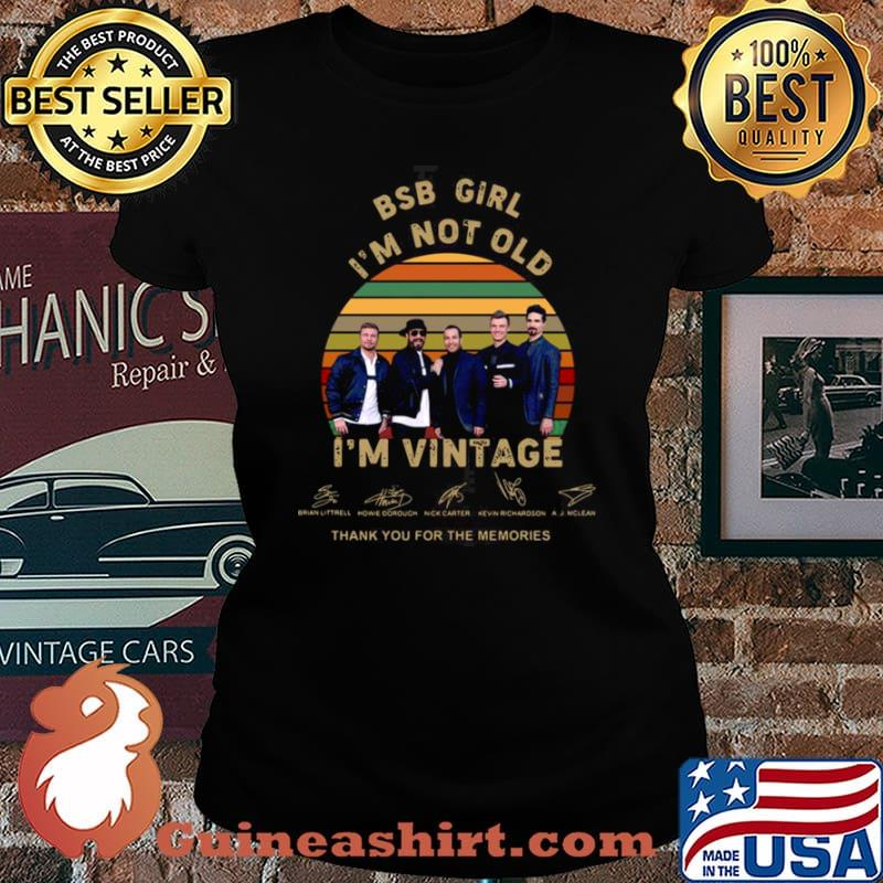 BSB girl Im not old Im vintage thank you for the memories signatures Laides tee