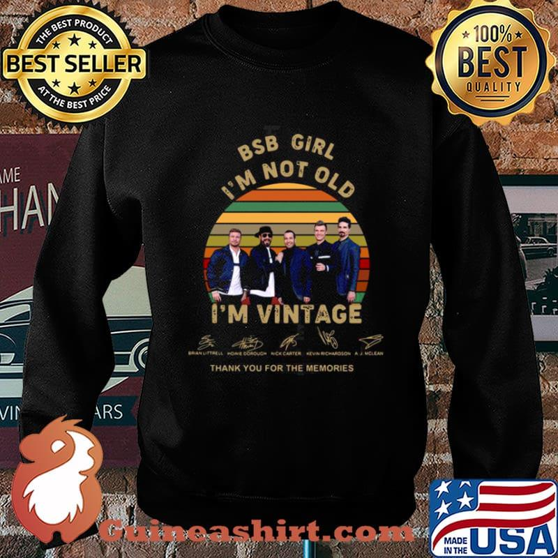 BSB girl Im not old Im vintage thank you for the memories signatures Sweater