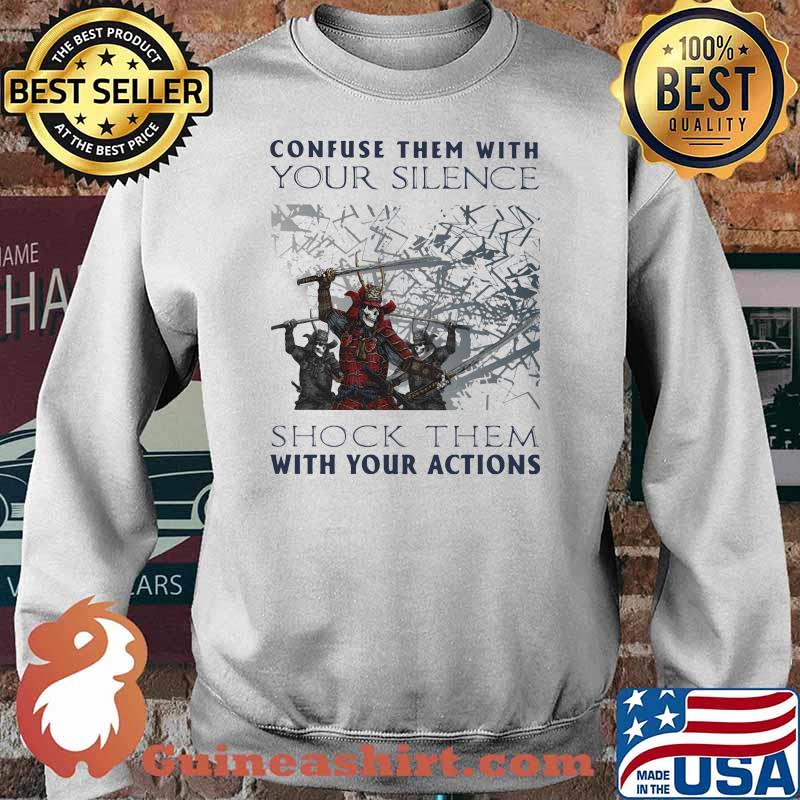 Confuse Them With Your Silence Shock Them With Your Action Skull Shirt Sweater