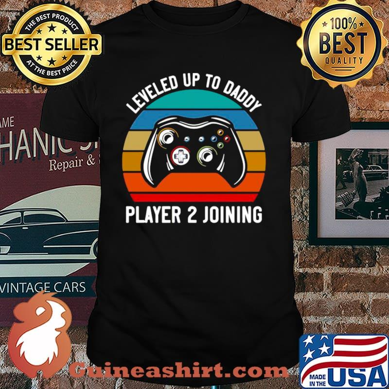 Gamer Leveled Up To Daddy Player 2 Joining Retro Vintage shirt
