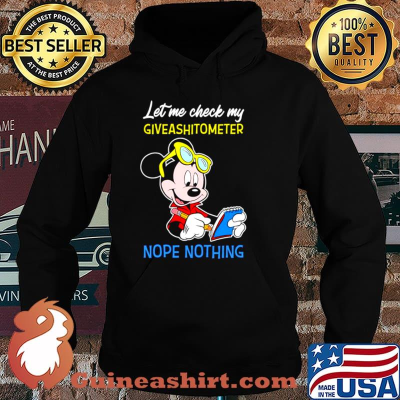Mickey Mouse Let Me Check My Giveashitometer Nope Nothing Shirt Hoodie