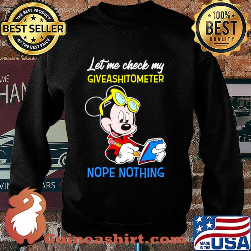 Mickey Mouse Let Me Check My Giveashitometer Nope Nothing Shirt Sweater