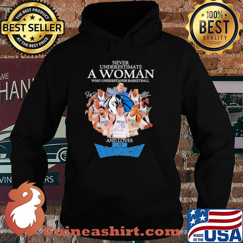 Never underestimate a woman who understands basketball and loves dallas mavericks Hoodie