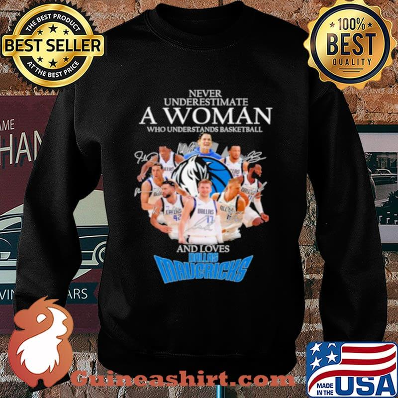 Never underestimate a woman who understands basketball and loves dallas mavericks Sweater