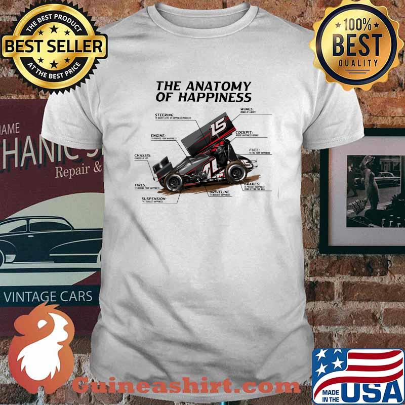 Sprint Car Racing The Anatomy Of Happiness Shirt