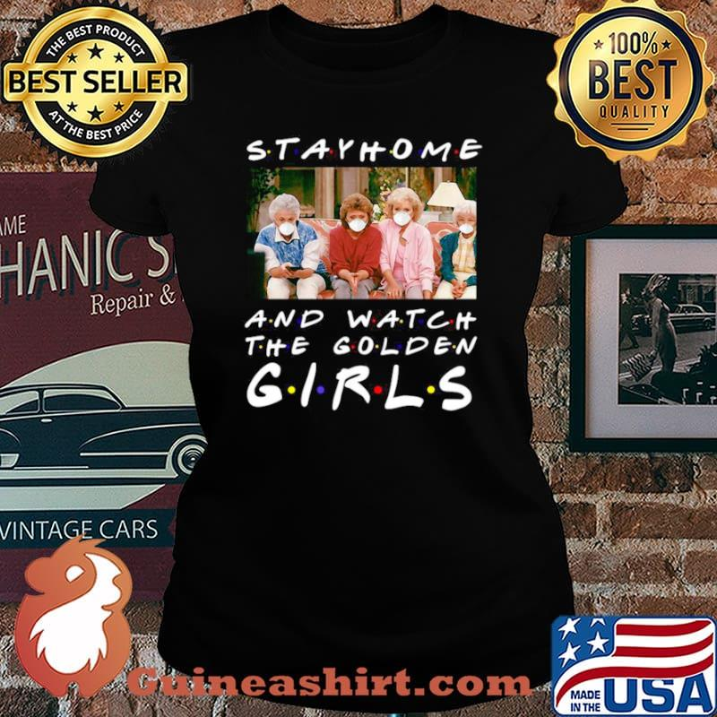 Tv Show Stay Home And Watch The Golden Girls Laides tee