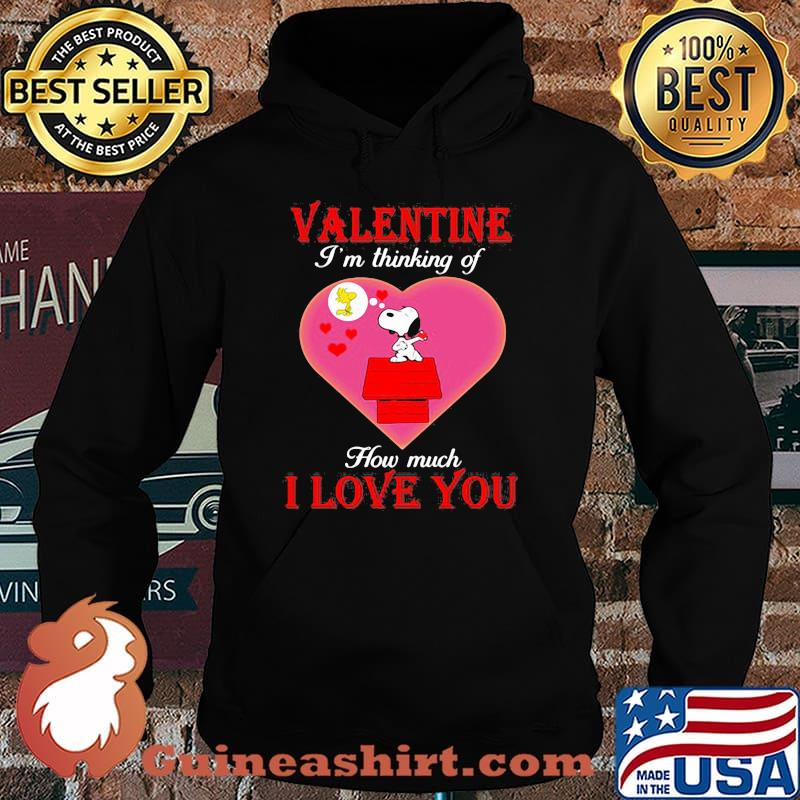 Valentine I'm Thinking Of How Much I Love You Snoopy Shirt Hoodie