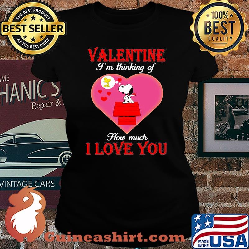 Valentine I'm Thinking Of How Much I Love You Snoopy Shirt Laides tee