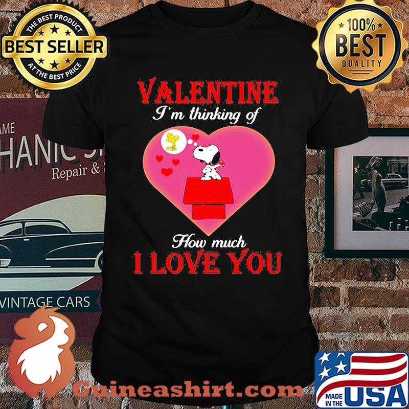 Valentine I'm Thinking Of How Much I Love You Snoopy Shirt